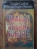 Uragan Asupra Europei - Vintila Corbul Mircea Eugen Burada ,303037
