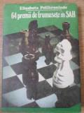 64 PREMII DE FRUMUSETE IN SAH-E. POLIHRONIADE