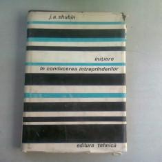INITIERE IN CONDUCEREA INTREPRINDERILOR - J.A. SHUBIN