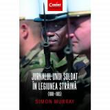 Jurnalul unui soldat in Legiunea Straina (1960-1965) | Simon Murray