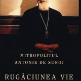 Mitropolitul Antonie de Suroj - Rugăciunea vie