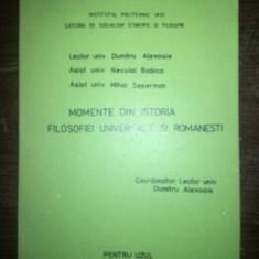 Momente din istoria filosofiei universale si romanesti- Dumitru Alexoaie