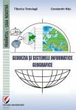 Cumpara ieftin Geodezia si Sistemele Informatice Geografice