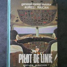AUREL RAICAN - PILOT DE LINIE
