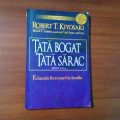 TATA BOGAT TATA SARAC - Robert T. Kiyosaki - Curtea Veche, 2008, 228 p.