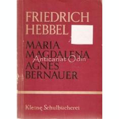 Maria Magdalena Agnes Bernauer - Friedrich Hebbel