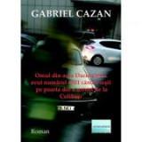 Omul din acea Dacie care a avut numarul 1501 cand a iesit pe poarta doi a uzinei de la Colibasi - Gabriel Cazan