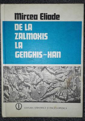 Mircea Eliade - De la Zalmoxis la Genghis-Han foto