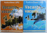 VACANTE , VACANTE ... - DRUMURI PRINTRE AMINTIRI de RODICA - ELENA LUPU , VOL. I - II , 2004