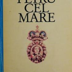 Petru cel Mare - Henri Troyat
