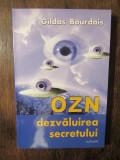 OZN Dezvăluirea secretului - Gildas Bourdais