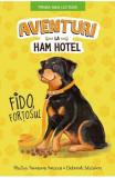 Aventuri la Ham Hotel. Fido, fortosul - Shelley Swanson Sateren, Deborah Melmon