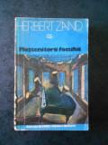 HERBERT ZAND - MOSTENITORII FOCULUI