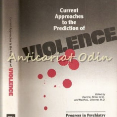 Current Approaches To The Prediction Of Violence - David A. Briz