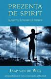 Prezența de spirit - Alfabetul echilibrului interior / Jaap van de Weg