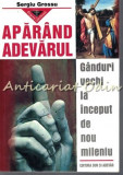 Cumpara ieftin Aparand Adevarul - Sergiu Grossu