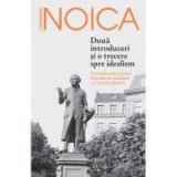 Doua introduceri si o trecere spre idealism. Cu traducerea primei Introduceri kantiene a Criticii judecarii - Constantin Noica