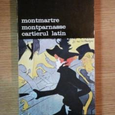 MONTMARTRE , MONTPARNASSE , CARTIERUL LATIN de BAJOMI LAZAR ENDRE