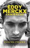 Eddy Merckx/Daniel Friebe