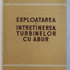 EXPLOATAREA SI INTRETINEREA TURRBINELOR CU ABUR , 1951