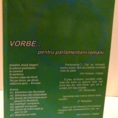 VORBE ... PENTRU PARLAMENTARII ROMANI , EDITIA I , 2006
