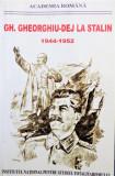 GH. GHEORGHIU-DEJ LA STALIN, ACADEMIA ROMANA, DAN CATANUS, VASILE BUGA