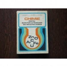 Chimie pentru muncitori si tehnicieni din industria chimica , Chim. Ion Banateanu