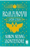 Romanovii 1613-1918 - Simon Sebag Montefiore