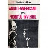 Anglo - americanii pe frontul invizibil - operatiuni speciale ale celui de-al doilea razboi mondial