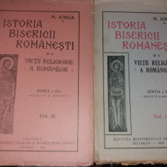 ISTORIA BISERICII ROMANESTI  NICOLAE  IORGA 2 VOLUME  1929,1932