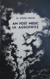 Nyiszli Miklos - Am fost medic la Auschwitz