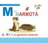 Cumpara ieftin M de la marmota. Maia si zgomotul misterios/Greta Cencetti, Emanuela Carletti