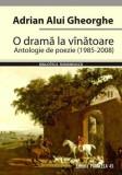 Cumpara ieftin O dramă la vânătoare. Antologie de poezie (1985-2008)