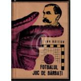 Fotbalul - joc de barbati