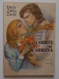 Elena Zafira Zanfir - Codrin Si Codrina. Basme (cu ilustratii color)