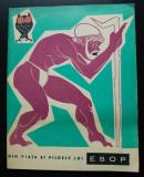 Din viața și pildele lui Esop (ilustrații de Eugen Taru; Ed. Tineretului, 1966)