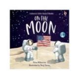 On the Moon - Anna Milbourne
