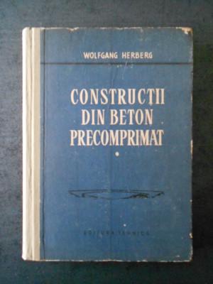 WOLFGANG HERBERG - CONSTRUCTII DIN BETON PRECOMPRIMAT volumul 1 foto