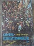 CADEREA CONSTANTINOPOLELUI VOL.2-VINTILA CORBUL