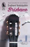 Brisbane   Evgheni Vodolazkin, Humanitas