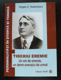 Virgiliu Z. Teodorescu - Tiberiu Eremie: un om de omenie, un demn exemplu de...