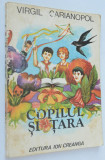 Carte de povesti Copilul si tara Virgil Carianopol - 1981