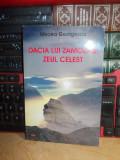 MIRCEA GEORGESCU - DACIA LUI ZAMOLXIS , ZEUL CELEST , EDITURA ANTET