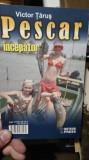 Pescar incepator – Victor Tarus