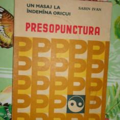 Presopunctura un masaj la indemana oricui cu numeroase figuri- Sabin Ivan
