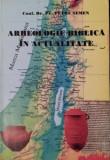 ARHEOLOGIA BIBLICA IN ACTUALITATE - PETRE SEMEN