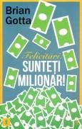 Felicitari! Sunteti milionari!