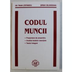CODUL MUNCII de ION TRAIAN STEFANESCU si SERBAN BELIGRADEANU , 2003