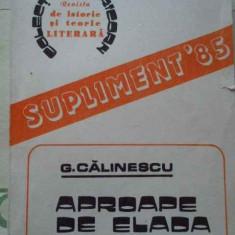 Aproape De Elada Repere Pentru O Posibila Axiologie - G. Calinescu ,293744