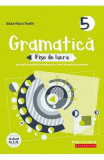 Gramatica. Fise de lucru - Clasa 5 - Eliza-Mara Trofin